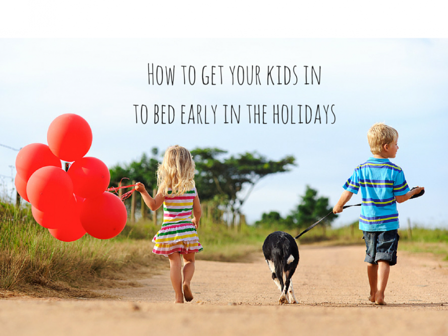 How to get your kids early to bed during school holidays