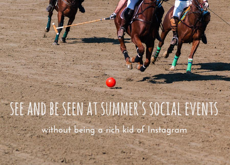 July events to play at being rich kids of Instagram, even if you're not