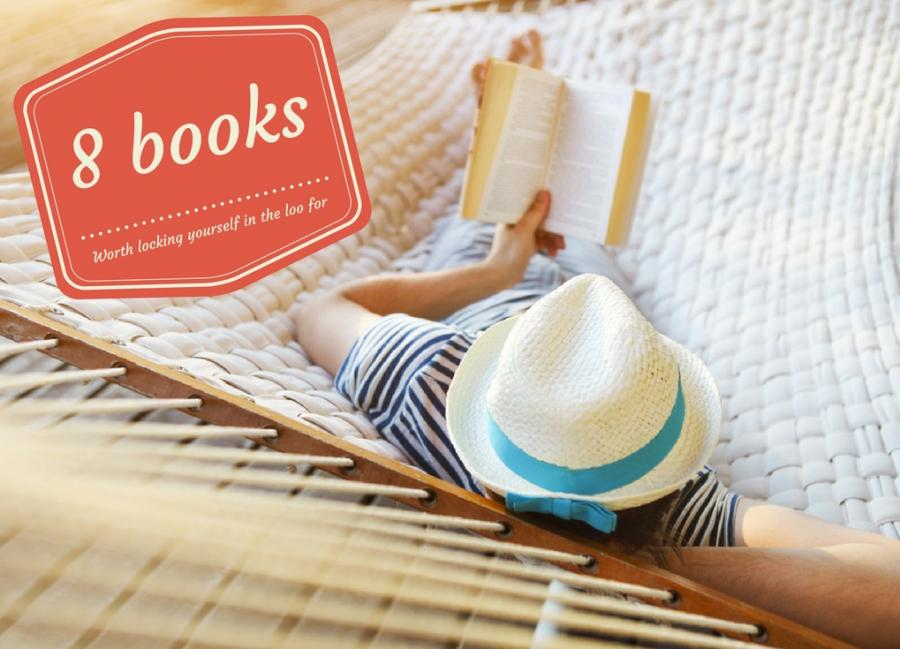 8 books you'll want to read this summer even if it means locking yourself in the loo